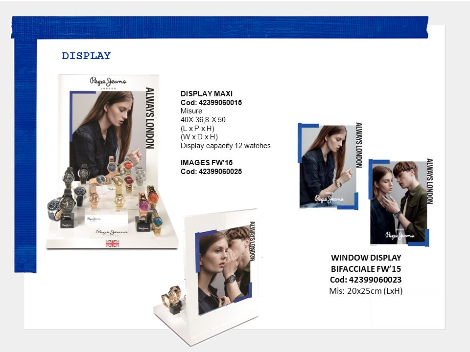 DISPLAY WINDOW DISPLAY BIFACCIALE FW'15 Cod: 42399060023