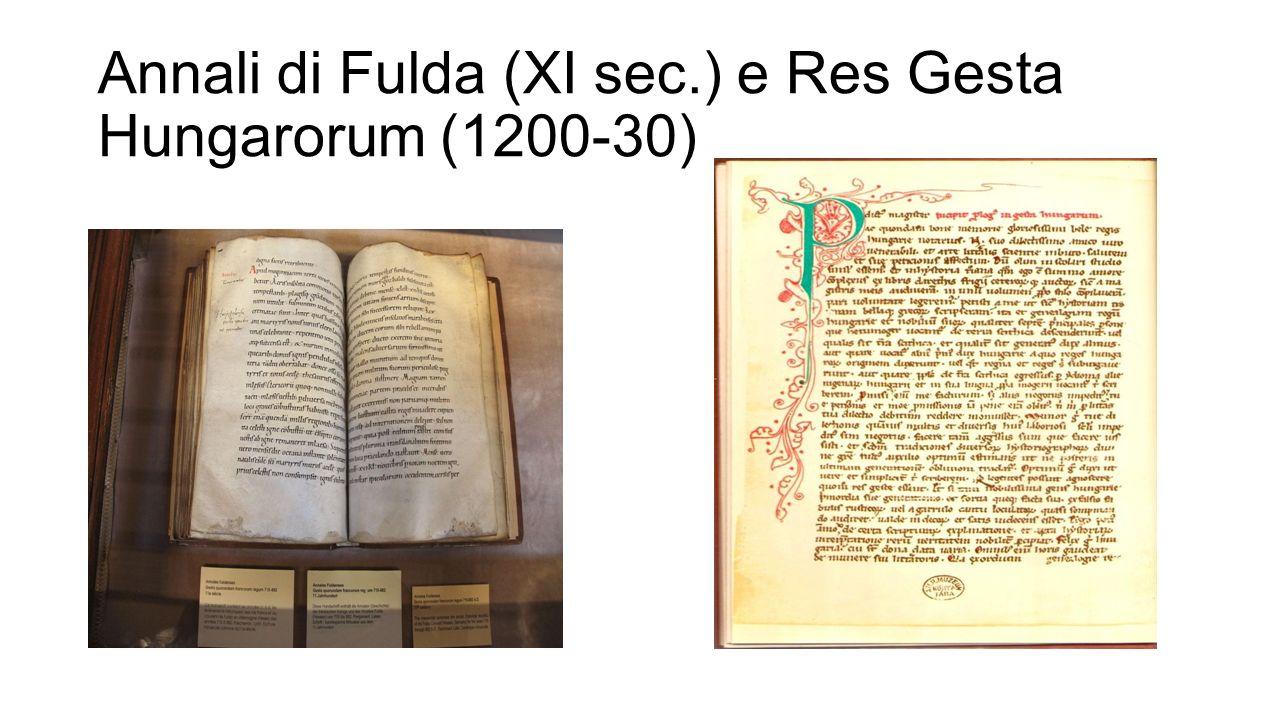 Annali di Fulda (XI sec.) e Res Gesta Hungarorum (1200-30)