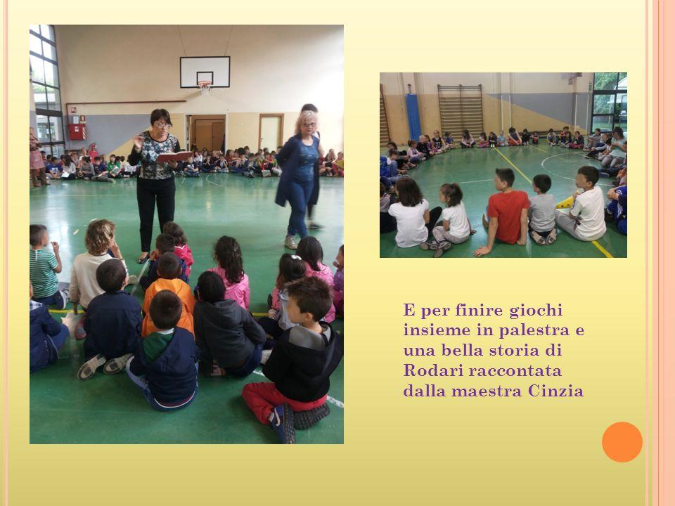 E per finire giochi insieme in palestra e una bella storia di Rodari raccontata dalla maestra Cinzia