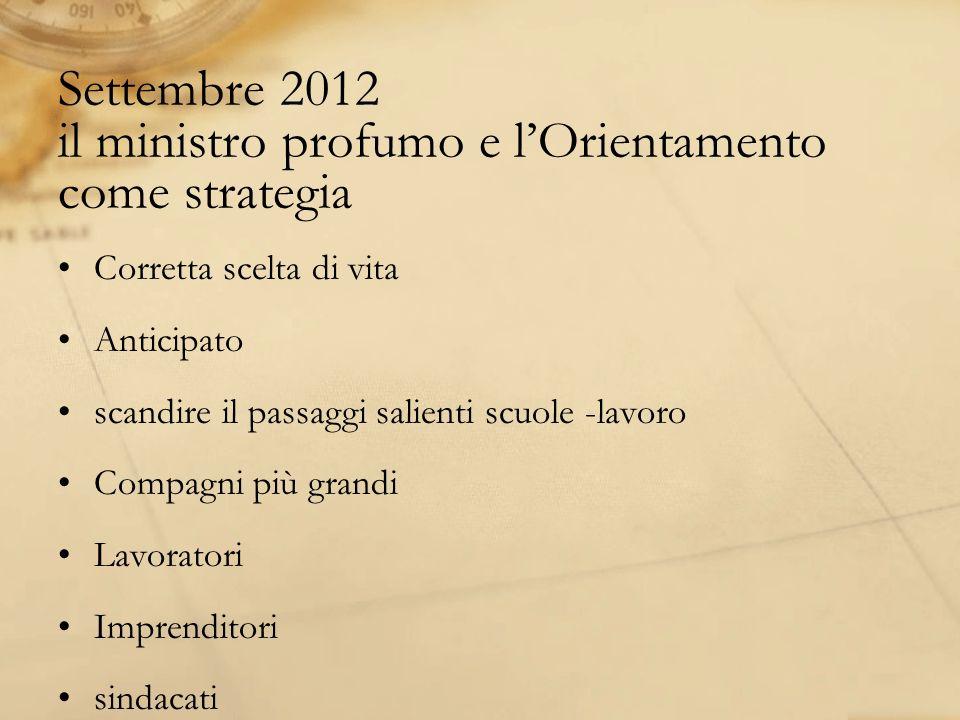 Settembre 2012 il ministro profumo e l'Orientamento come strategia