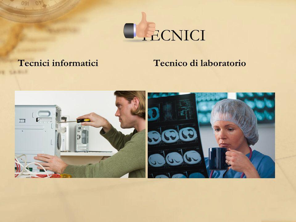 TECNICI Tecnici informatici Tecnico di laboratorio