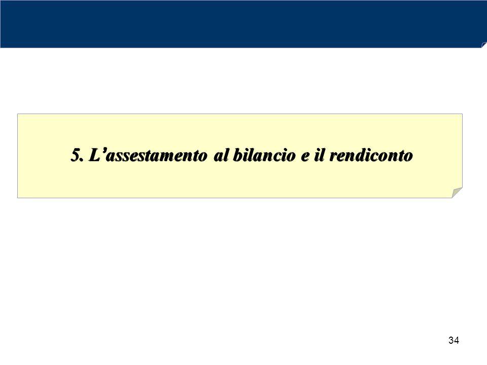 5. L'assestamento al bilancio e il rendiconto