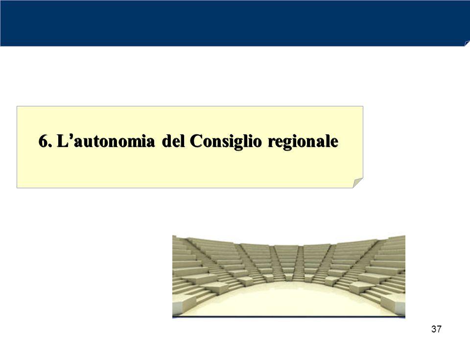 6. L'autonomia del Consiglio regionale