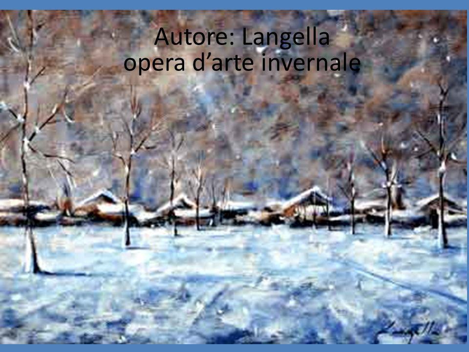 Autore: Langella opera d'arte invernale