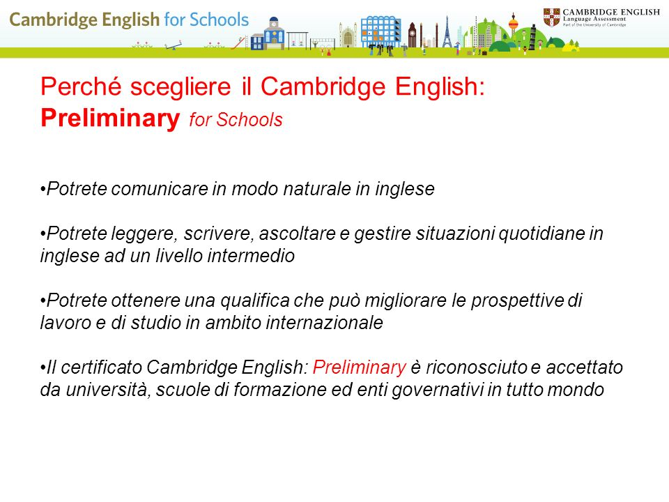 Perché scegliere il Cambridge English: Preliminary for Schools