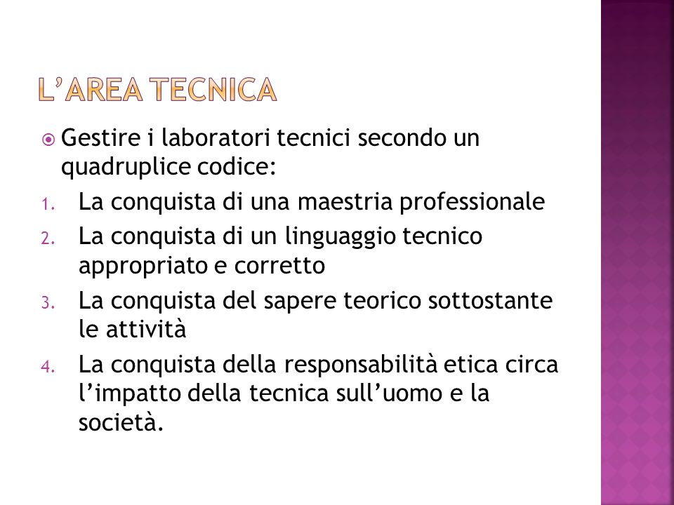 L'area tecnica Gestire i laboratori tecnici secondo un quadruplice codice: La conquista di una maestria professionale.