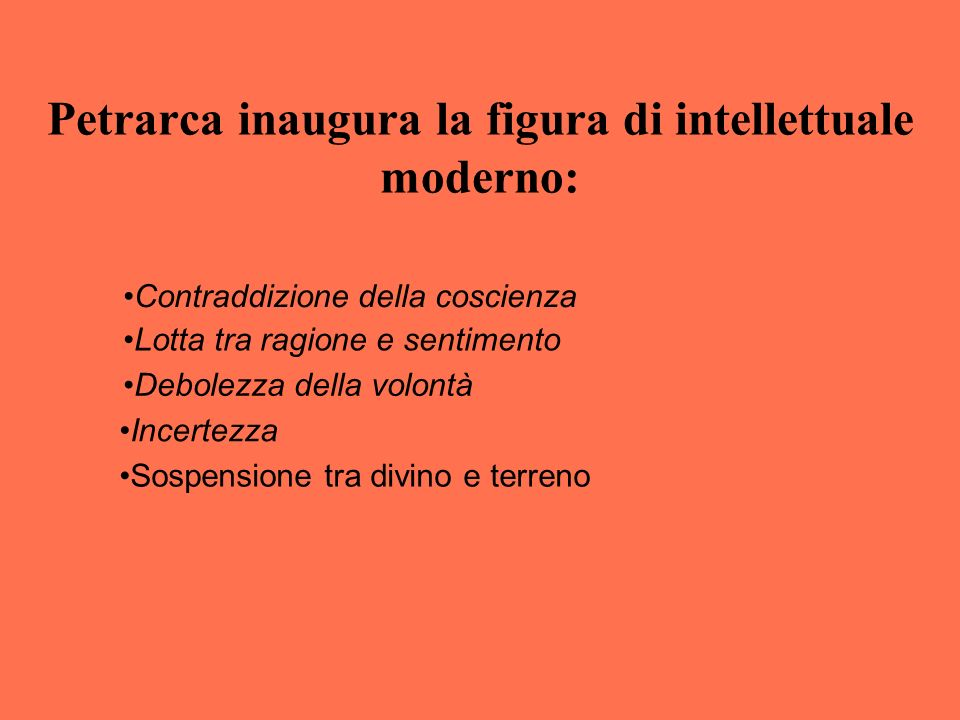 Petrarca inaugura la figura di intellettuale moderno:
