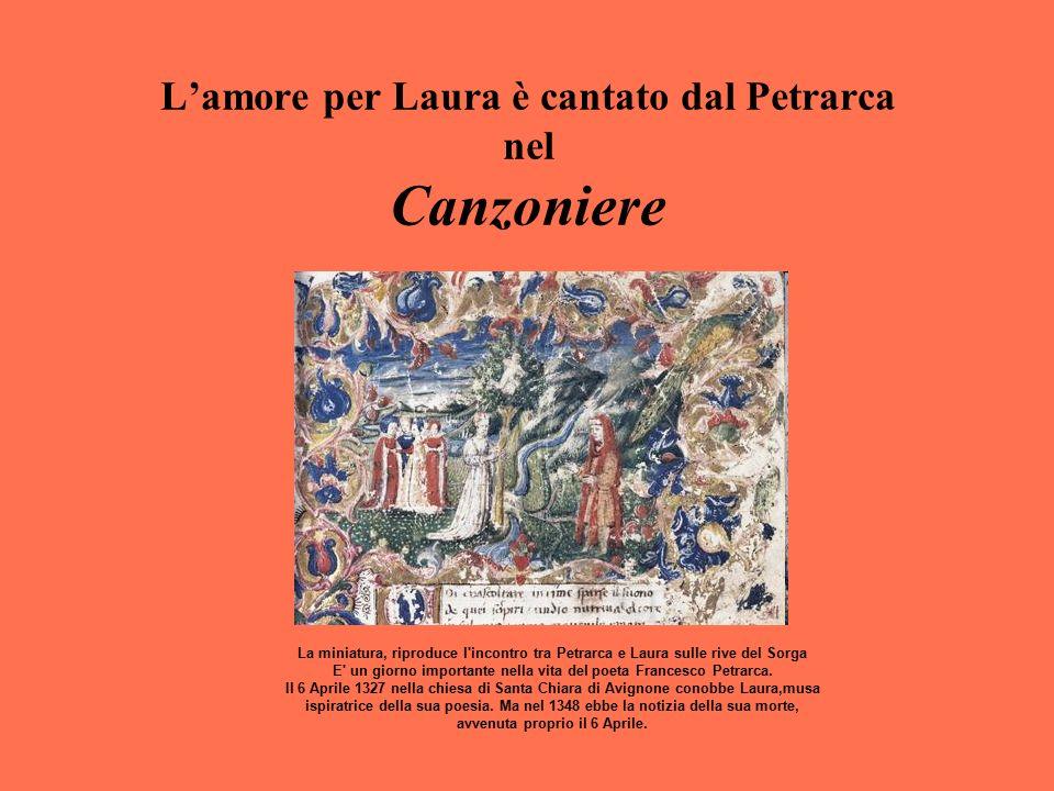 L'amore per Laura è cantato dal Petrarca nel Canzoniere