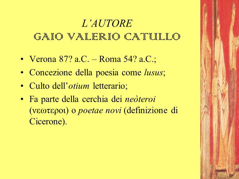 L'AUTORE GAIO VALERIO CATULLO