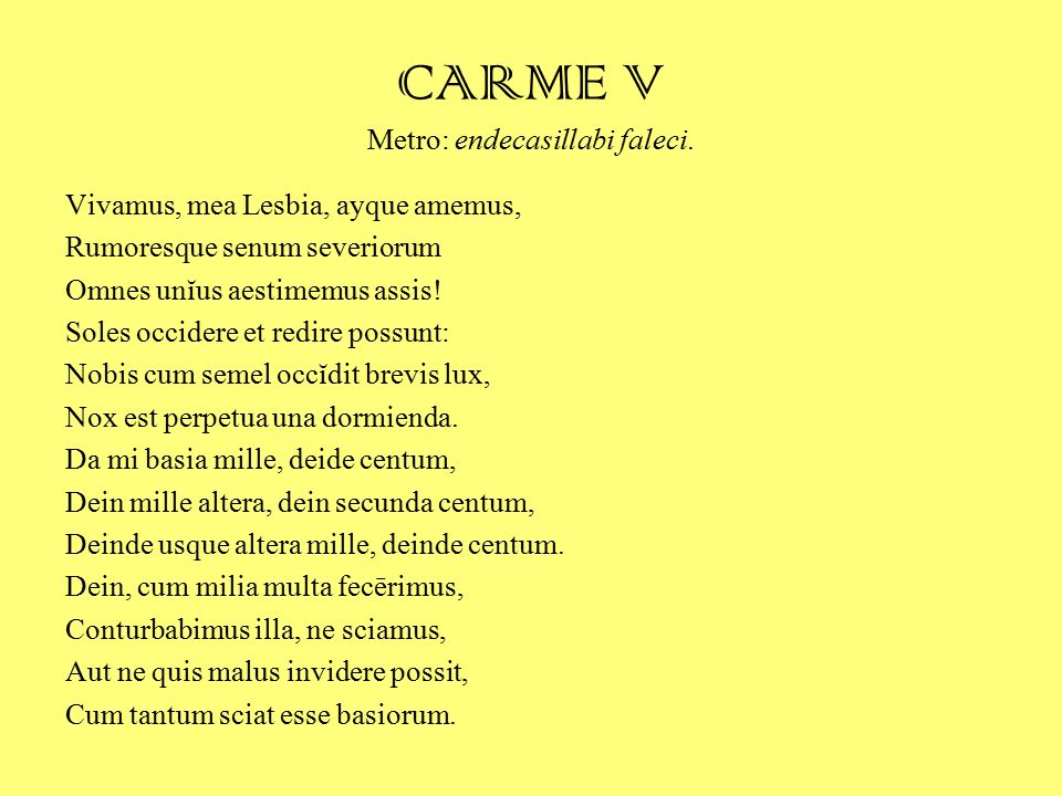 CARME V Metro: endecasillabi faleci.