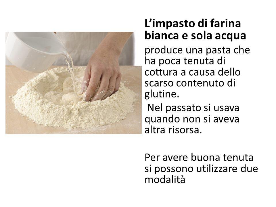 L'impasto di farina bianca e sola acqua