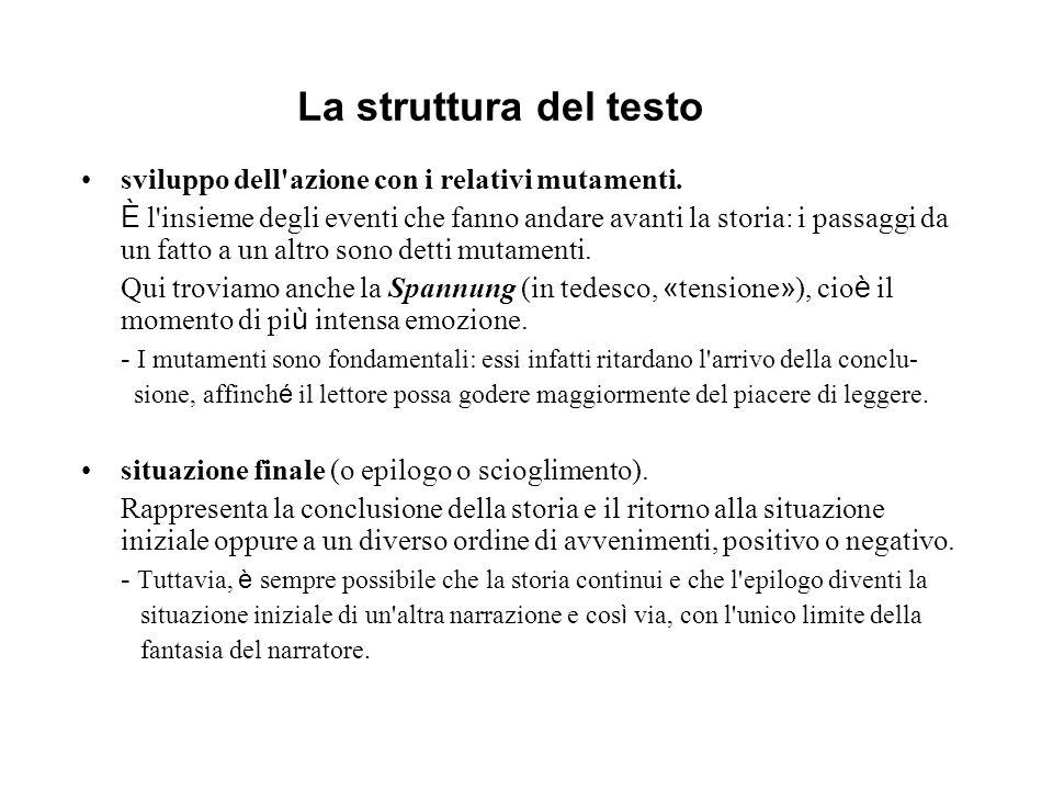 La struttura del testo sviluppo dell azione con i relativi mutamenti.