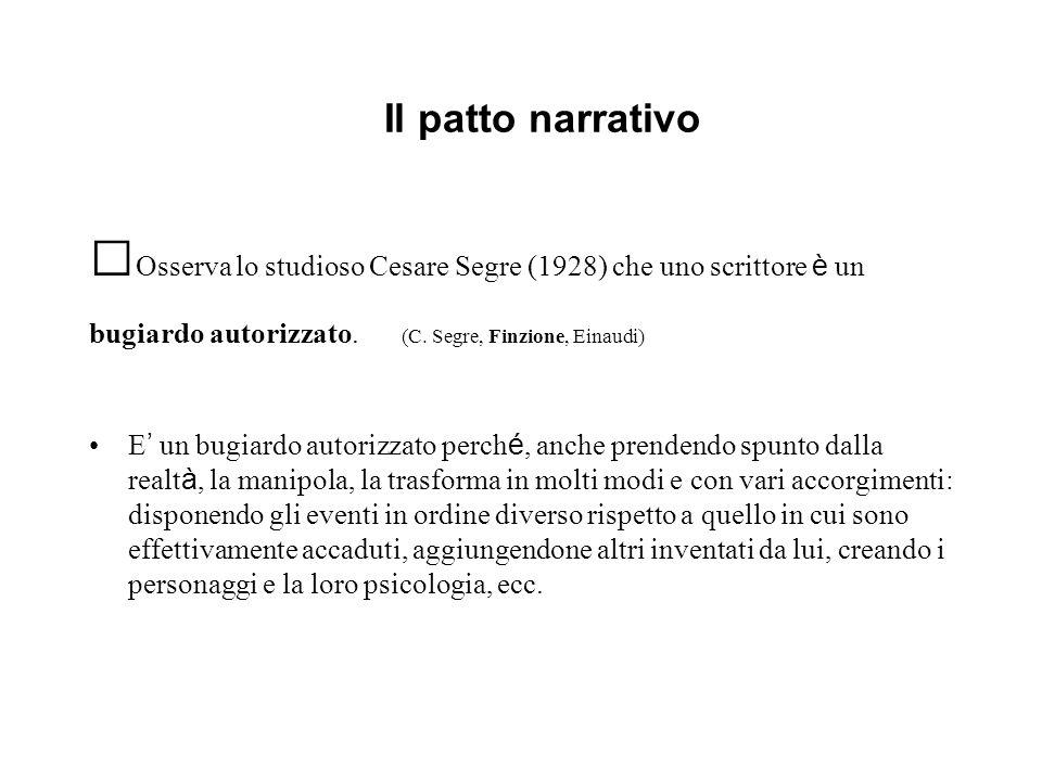 Osserva lo studioso Cesare Segre (1928) che uno scrittore è un