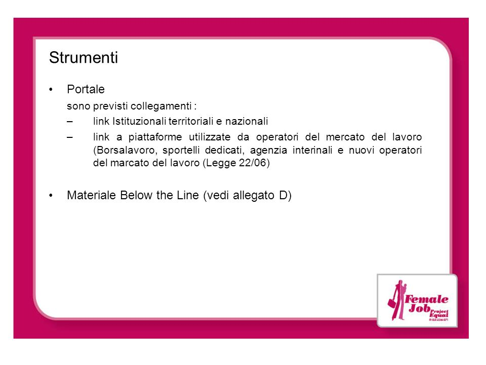 Strumenti Portale Materiale Below the Line (vedi allegato D)