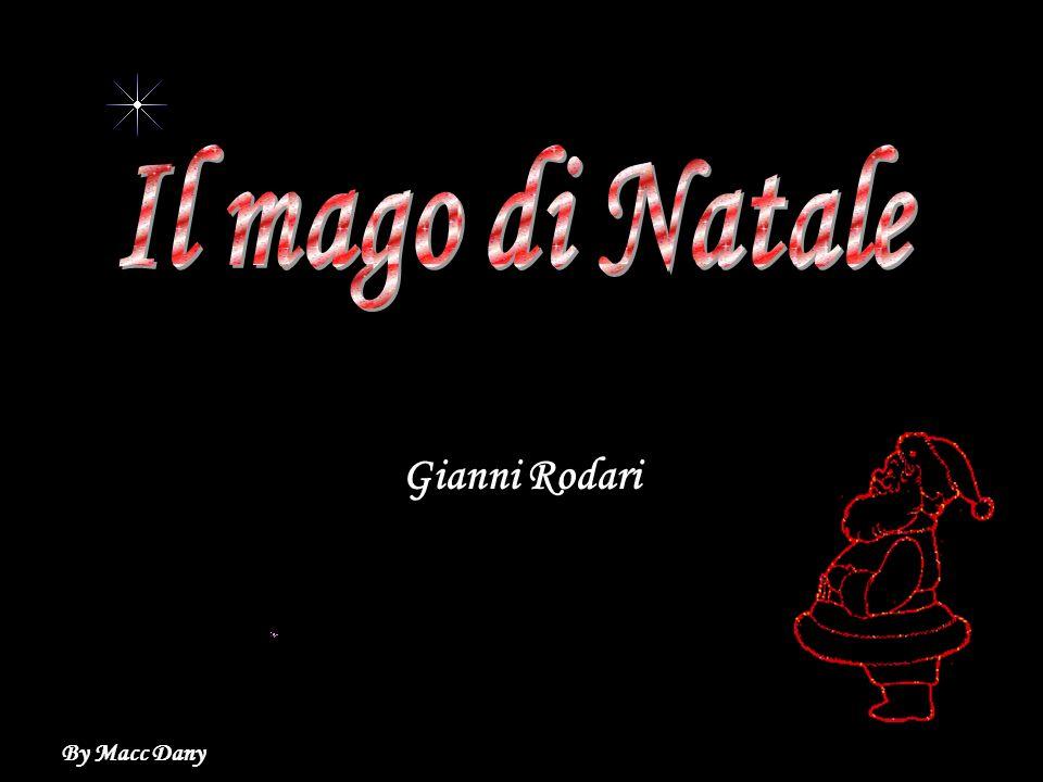 Il mago di Natale Il mago di Natale Gianni Rodari By Macc Dany