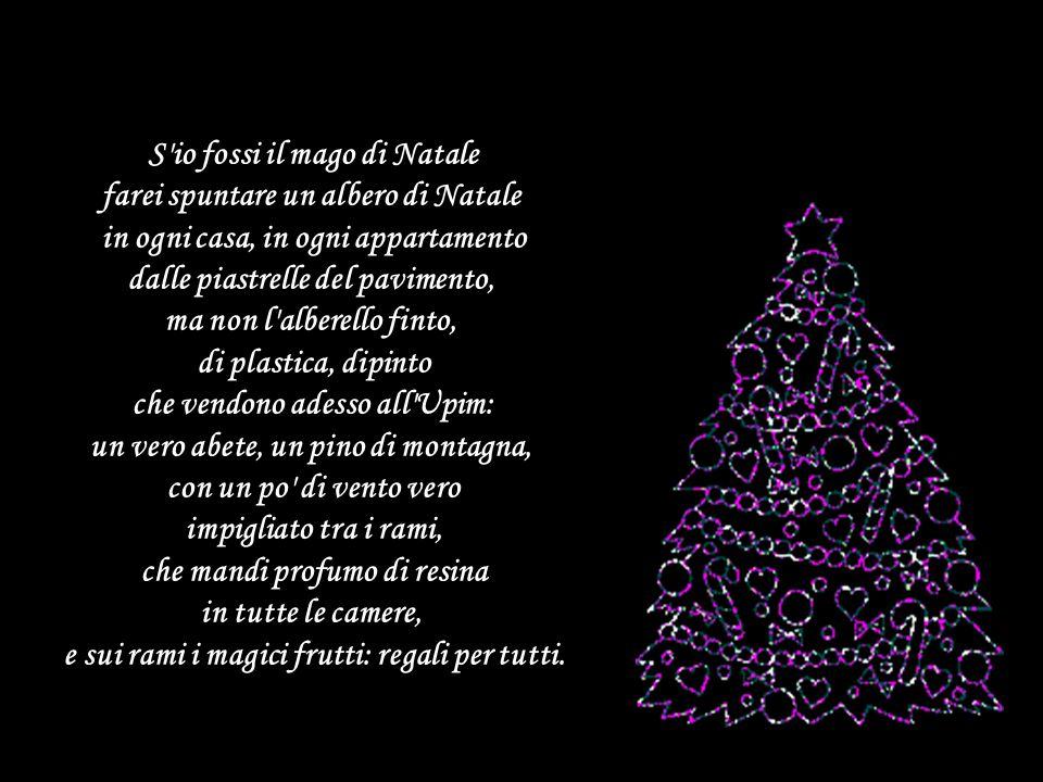 S io fossi il mago di Natale farei spuntare un albero di Natale