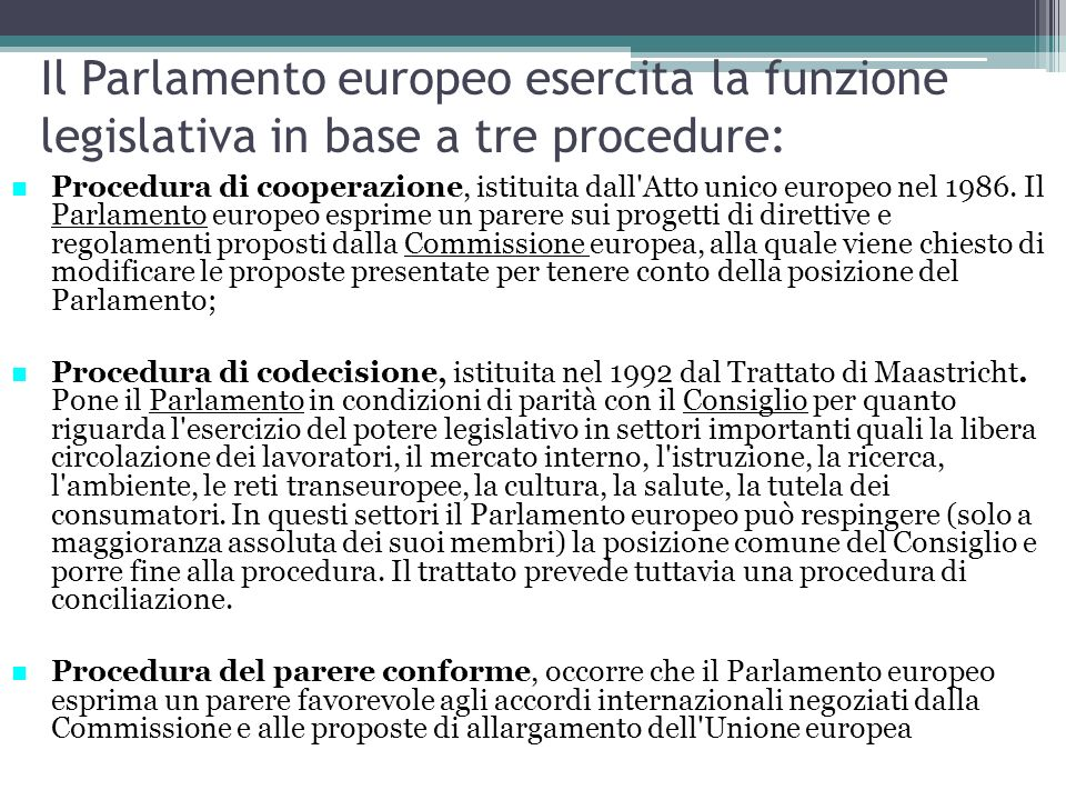 Il Parlamento europeo esercita la funzione legislativa in base a tre procedure: