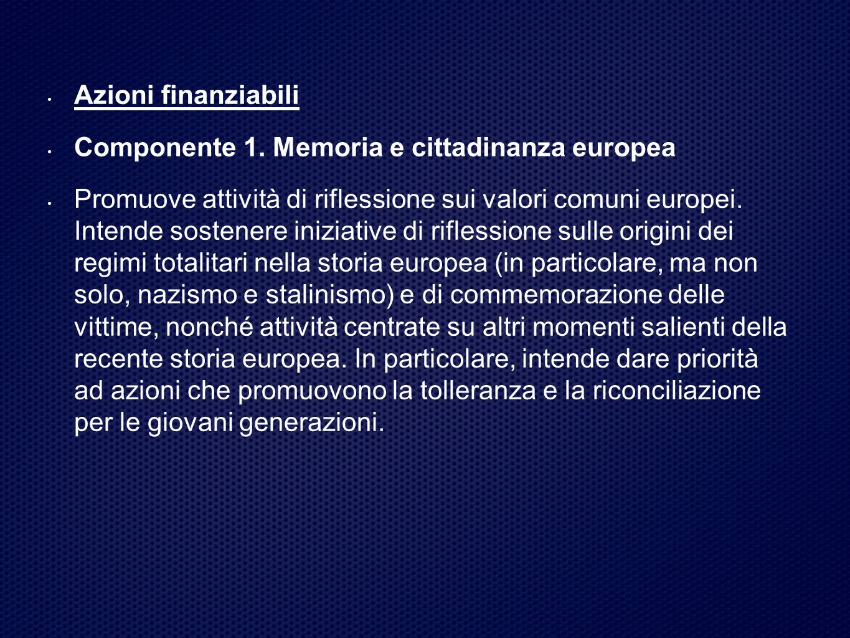 Azioni finanziabili Componente 1. Memoria e cittadinanza europea.