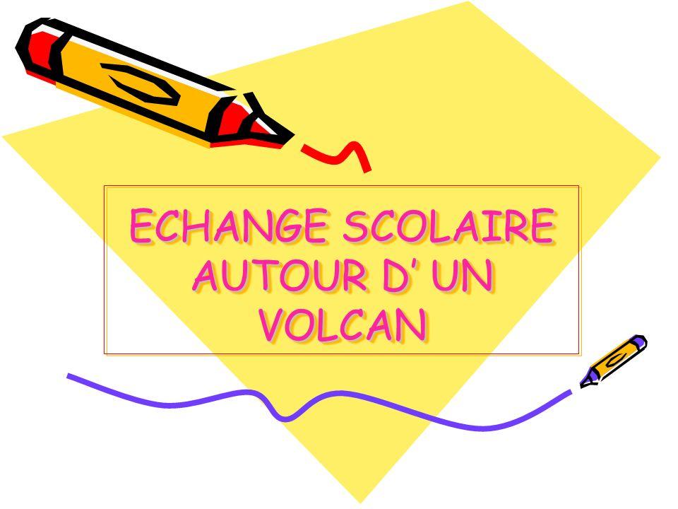 ECHANGE SCOLAIRE AUTOUR D' UN VOLCAN