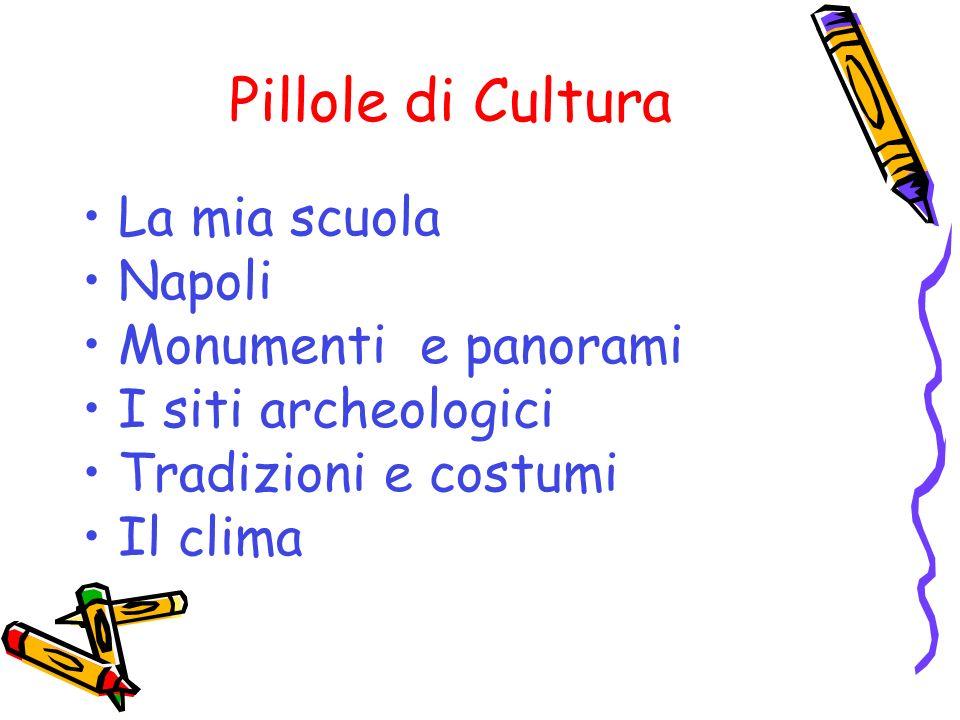 Pillole di Cultura La mia scuola Napoli Monumenti e panorami