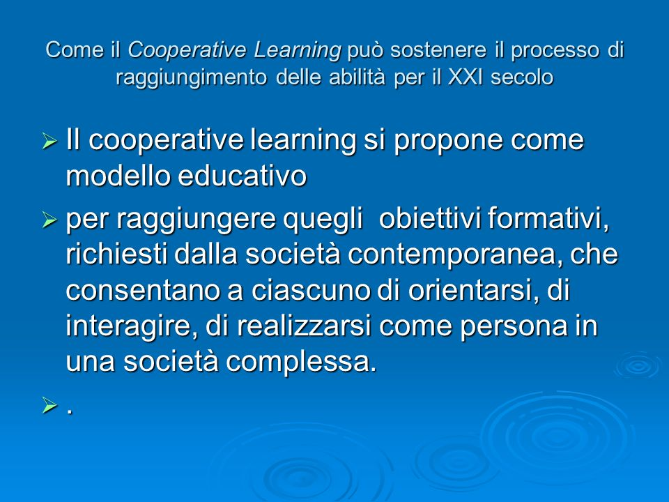 Il cooperative learning si propone come modello educativo