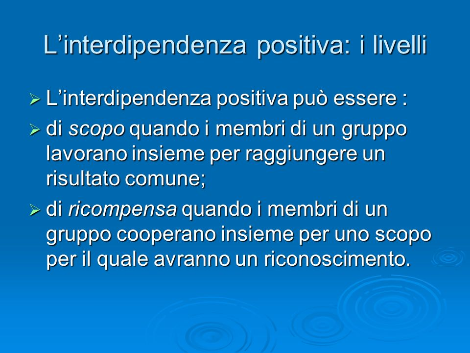 L'interdipendenza positiva: i livelli