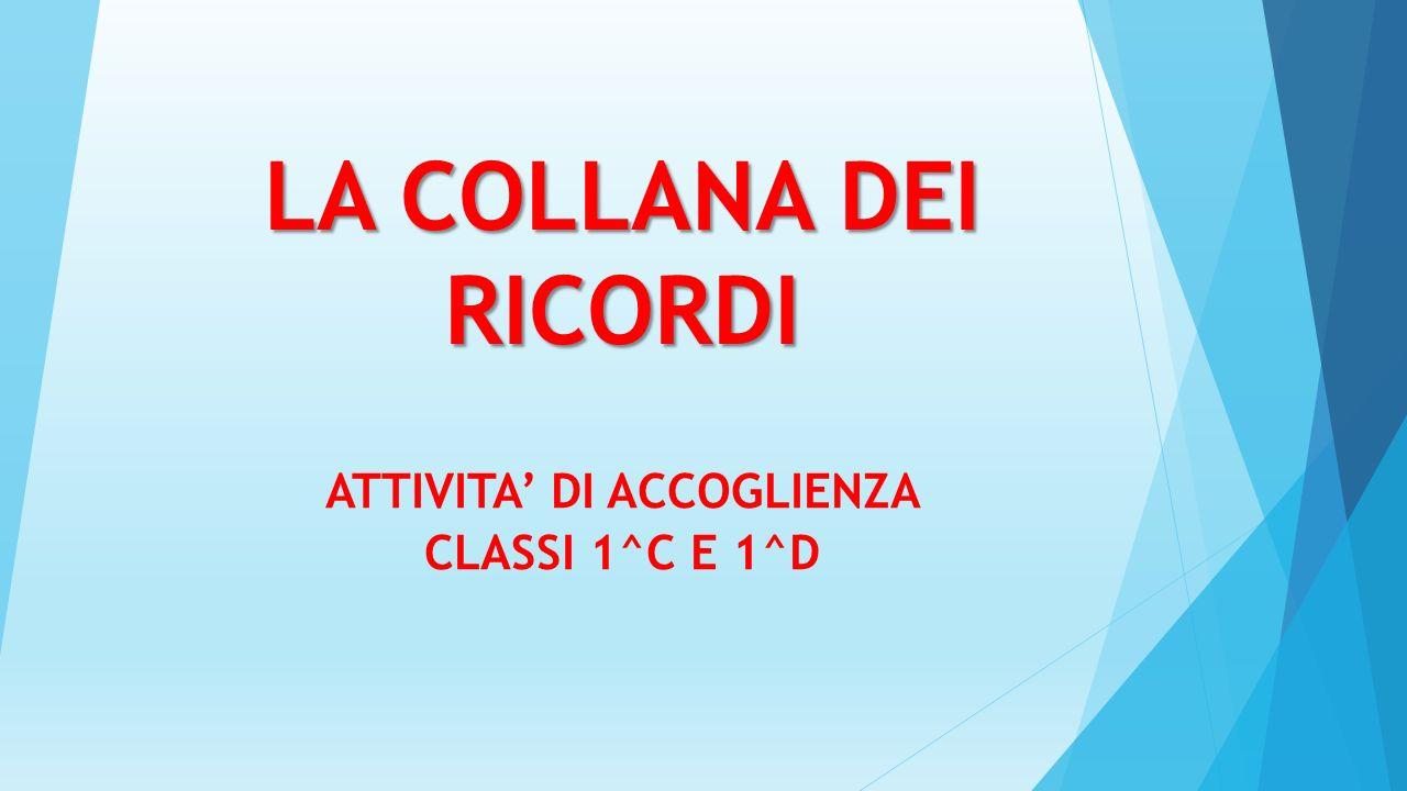 ATTIVITA' DI ACCOGLIENZA CLASSI 1^C E 1^D