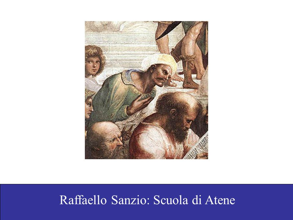 Raffaello Sanzio: Scuola di Atene
