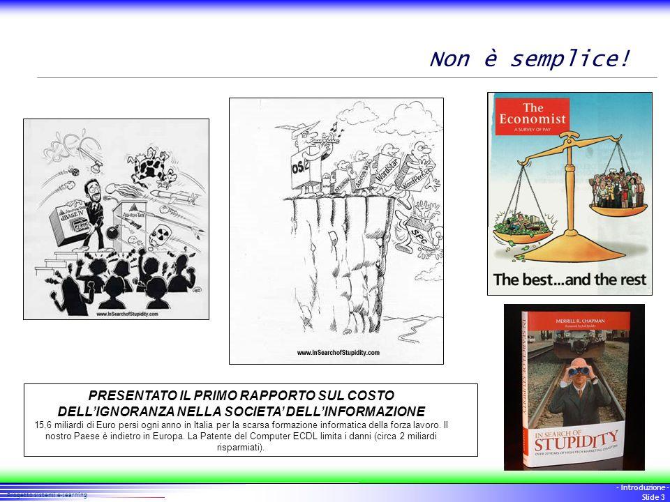 Non è semplice! PRESENTATO IL PRIMO RAPPORTO SUL COSTO DELL'IGNORANZA NELLA SOCIETA' DELL'INFORMAZIONE.