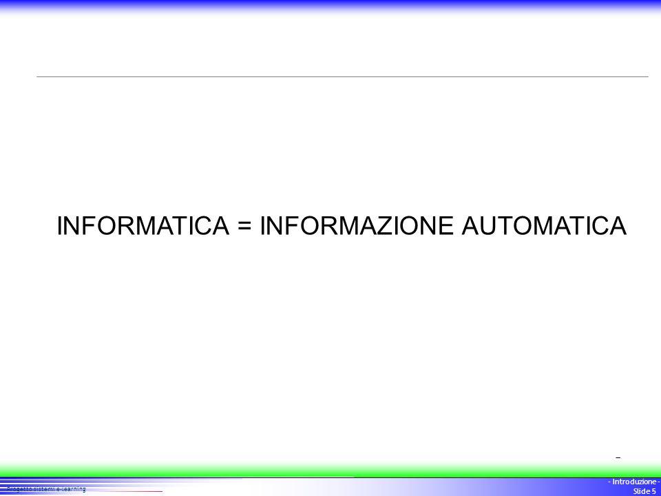 INFORMATICA = INFORMAZIONE AUTOMATICA