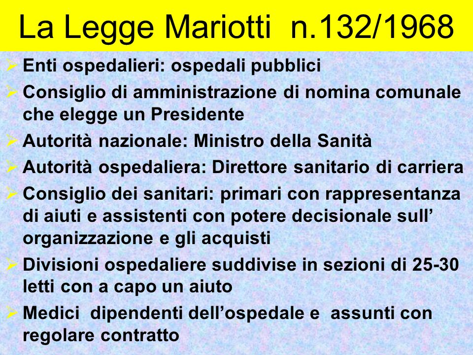 La Legge Mariotti n.132/1968 Enti ospedalieri: ospedali pubblici