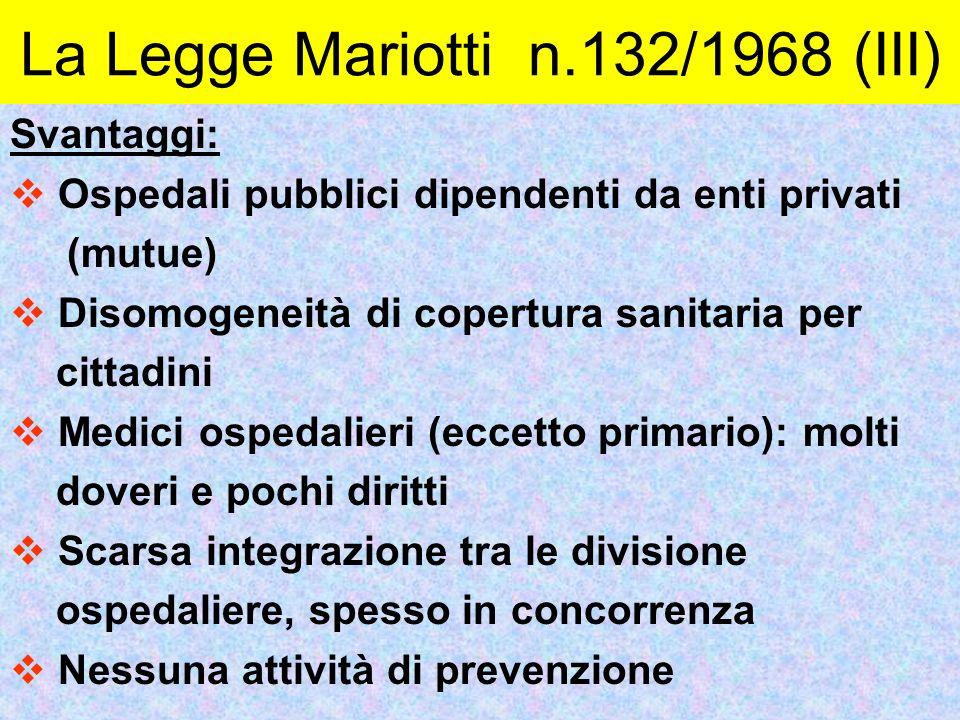 LA LEGGE MARIOTTI n.132/1968 (III)