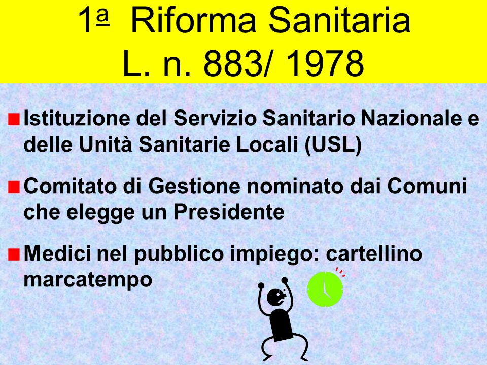1a Riforma Sanitaria L. n. 883/ 1978