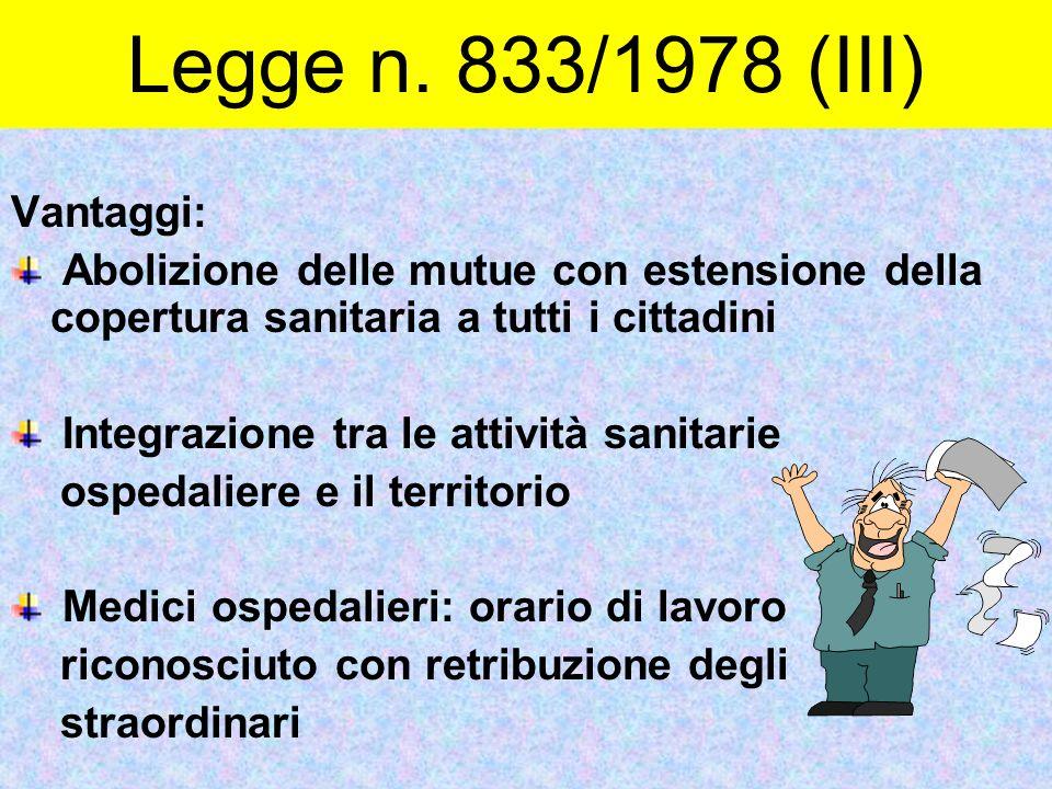 Legge n. 833/1978 (III) Vantaggi: