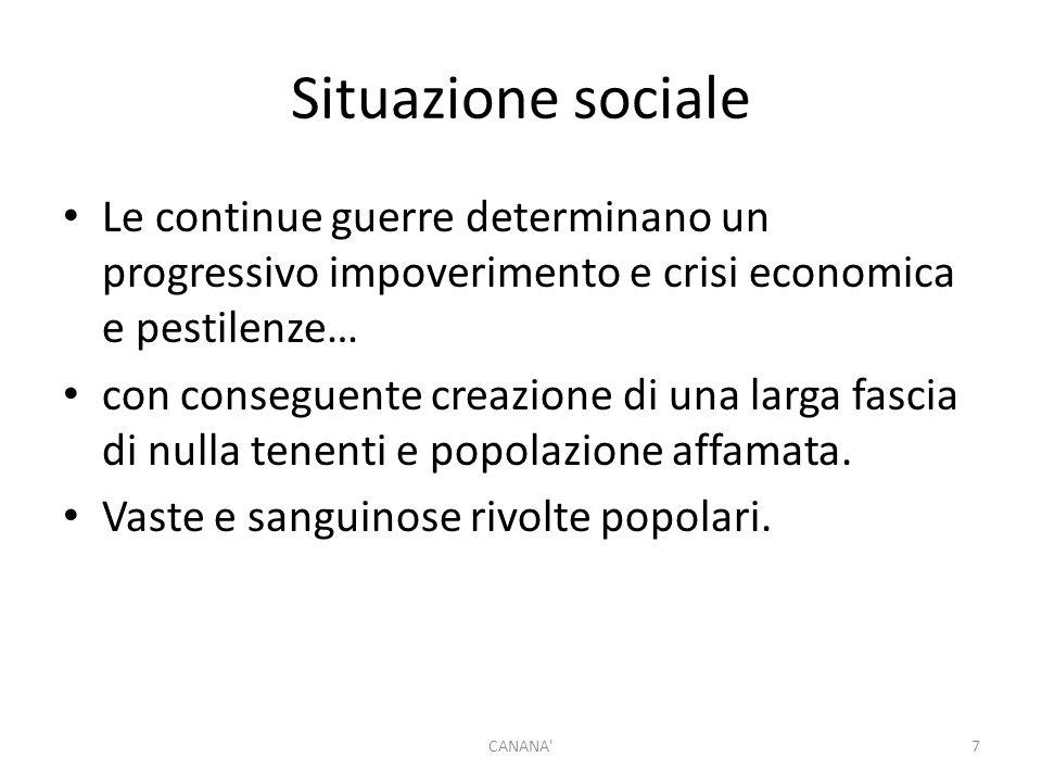 Situazione sociale Le continue guerre determinano un progressivo impoverimento e crisi economica e pestilenze…