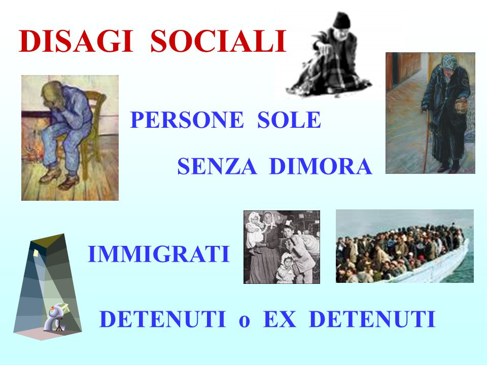 DISAGI SOCIALI PERSONE SOLE SENZA DIMORA IMMIGRATI