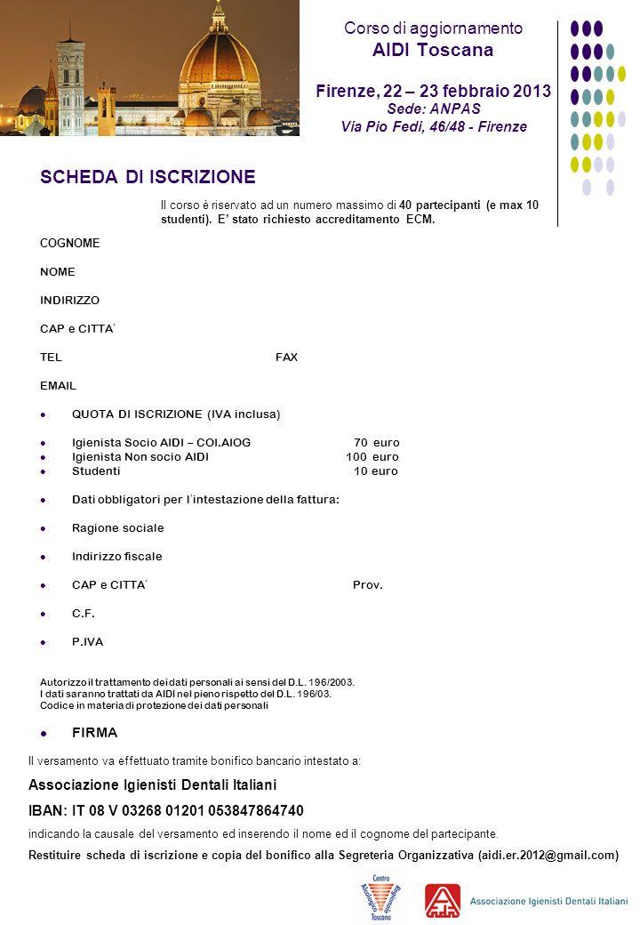 Corso di aggiornamento AIDI Toscana Firenze, 22 – 23 febbraio 2013 Sede: ANPAS Via Pio Fedi, 46/48 - Firenze