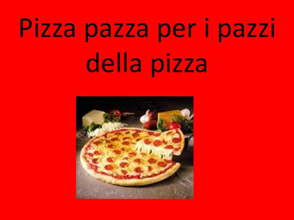 Pizza pazza per i pazzi della pizza