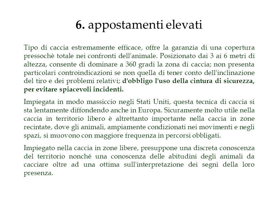 6. appostamenti elevati