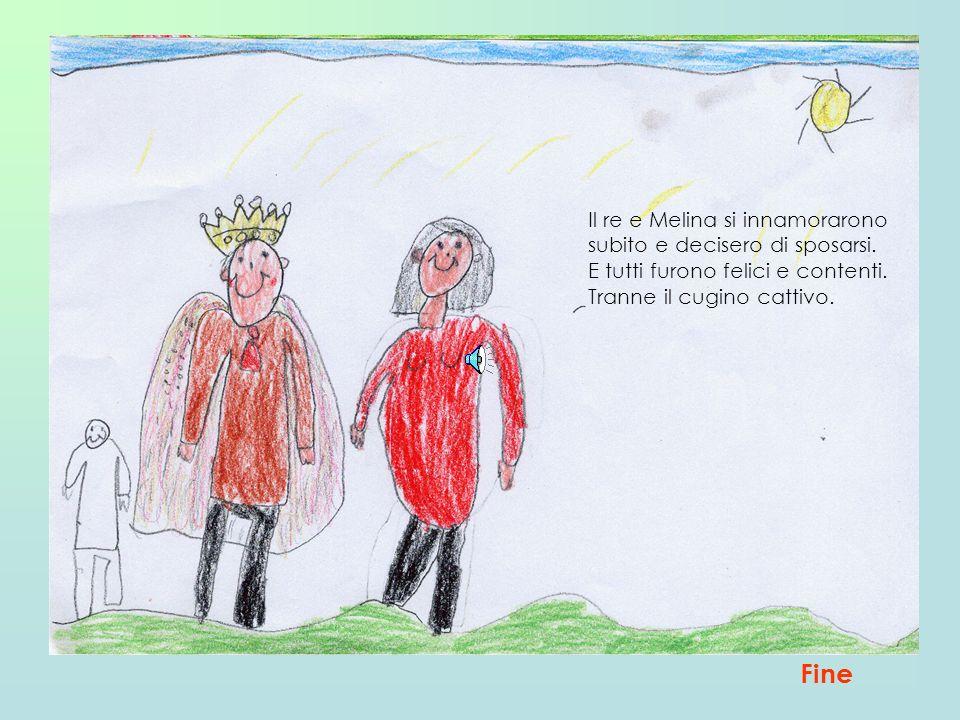 Fine Il re e Melina si innamorarono subito e decisero di sposarsi.