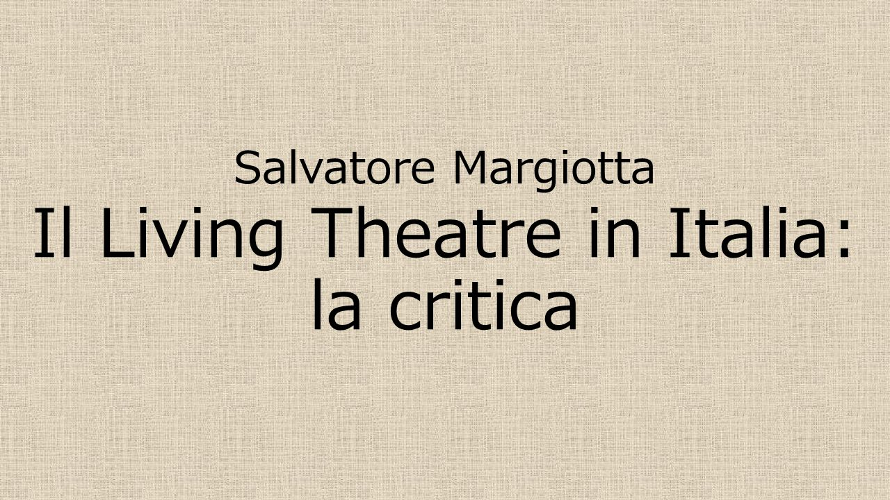 Il Living Theatre in Italia: la critica
