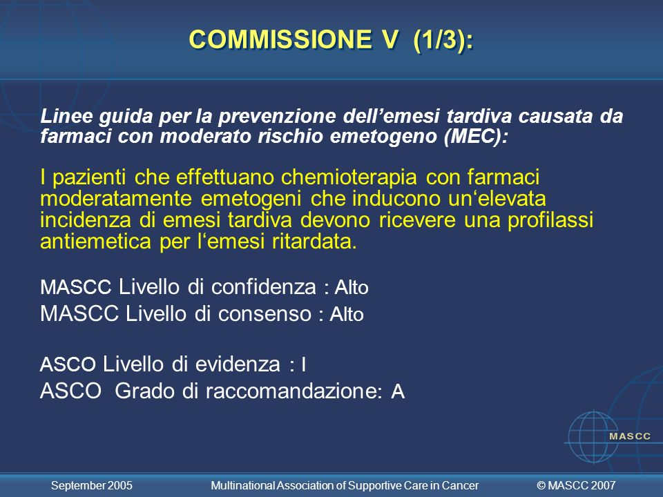 COMMISSIONE V (1/3):Linee guida per la prevenzione dell'emesi tardiva causata da farmaci con moderato rischio emetogeno (MEC):