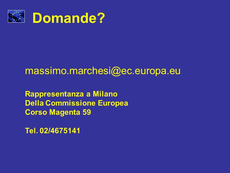 Domande massimo.marchesi@ec.europa.eu Rappresentanza a Milano