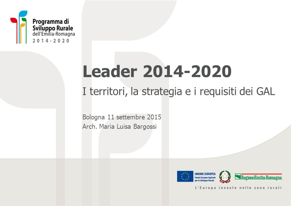 Leader 2014-2020 I territori, la strategia e i requisiti dei GAL