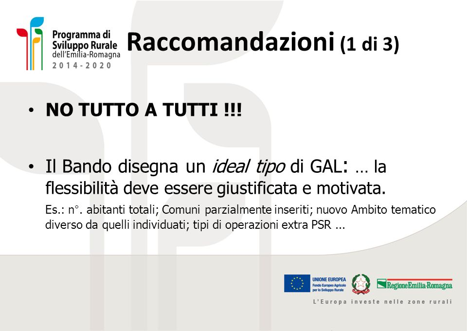 Raccomandazioni (1 di 3) NO TUTTO A TUTTI !!!