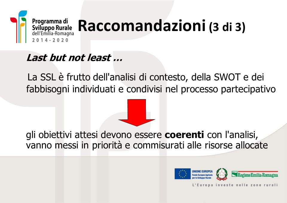 Raccomandazioni (3 di 3) Last but not least …
