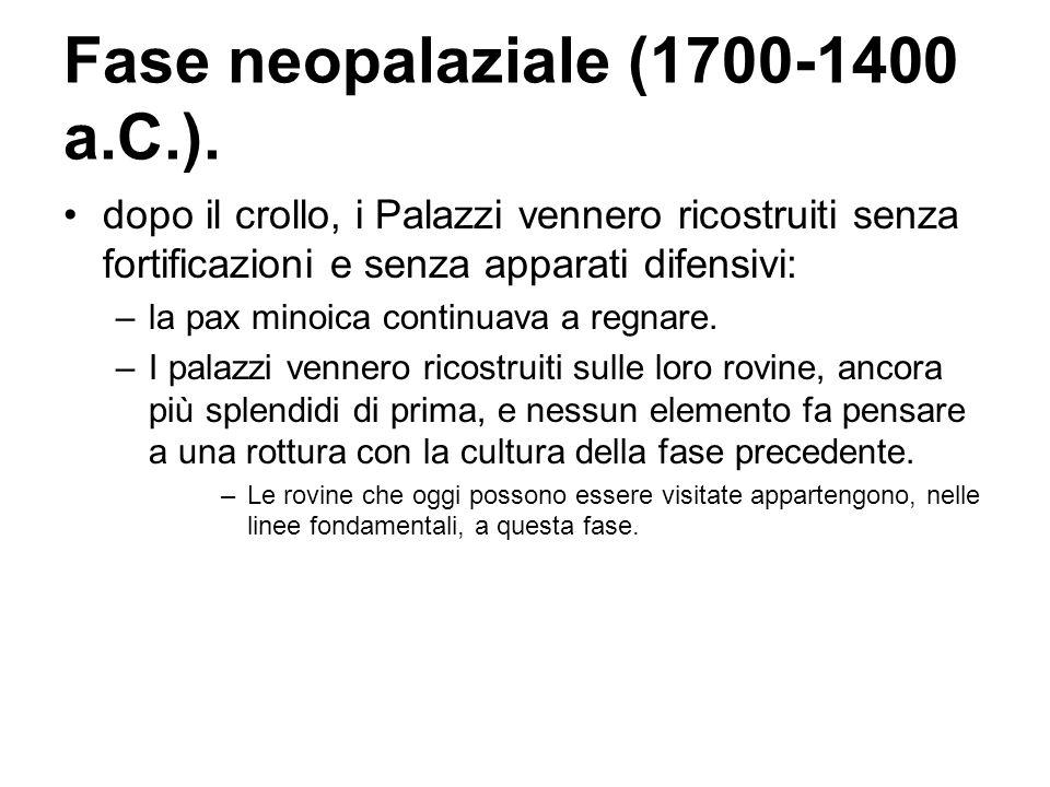 Fase neopalaziale (1700-1400 a.C.).