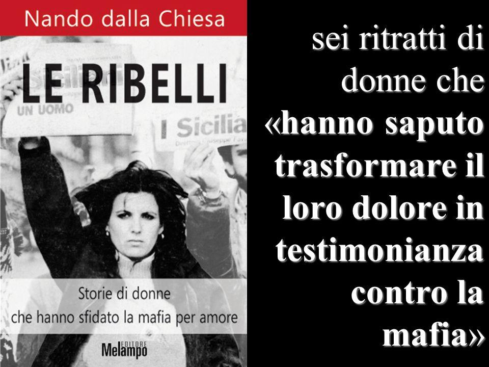 sei ritratti di donne che «hanno saputo trasformare il loro dolore in testimonianza contro la mafia»