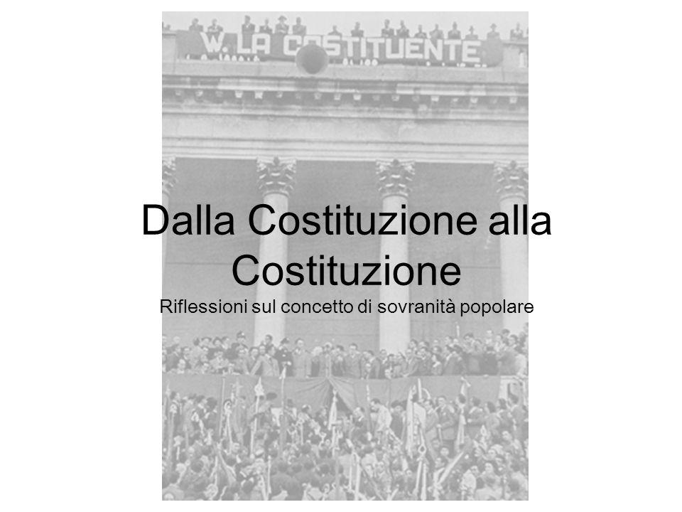 Dalla Costituzione alla Costituzione Riflessioni sul concetto di sovranità popolare