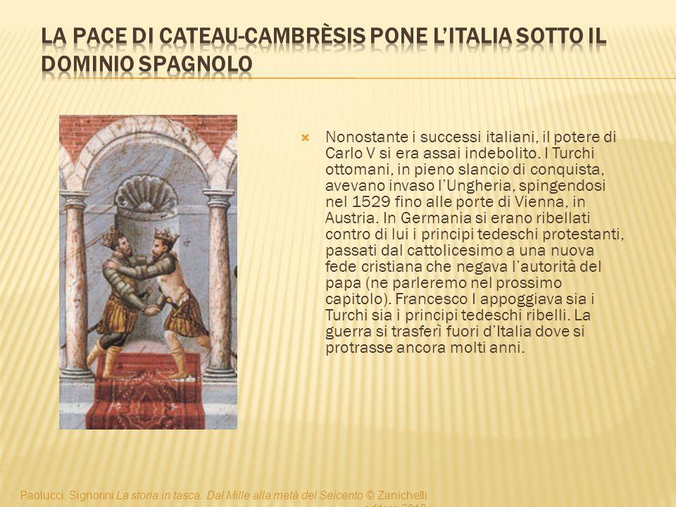 La pace di Cateau-Cambrèsis pone l'Italia sotto il dominio spagnolo